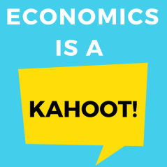 Economics is a Kahoot! – Looking to spice up the way you